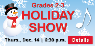 Grade 2-3 Holiday Show, Thurs., Dec. 14